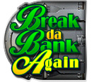 Break da Bank Again Slot Demo